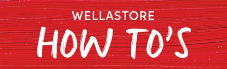 Wellastore How to's