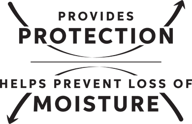 Provides Protection, Helps Prevent Loss of Moisture