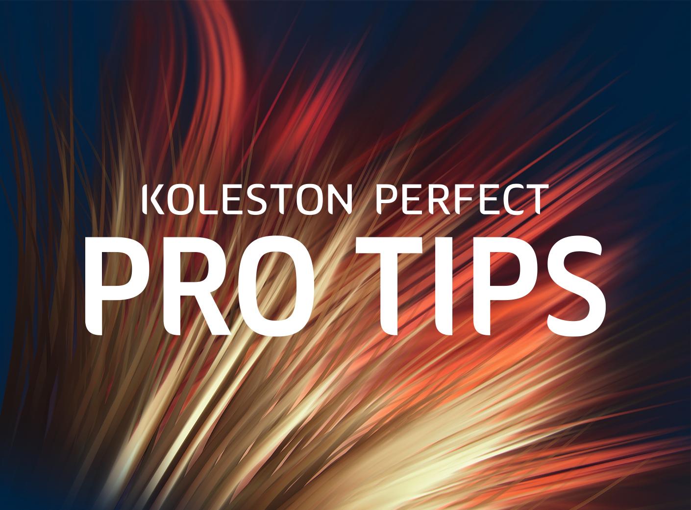 Koleston Perfect Pro Tips