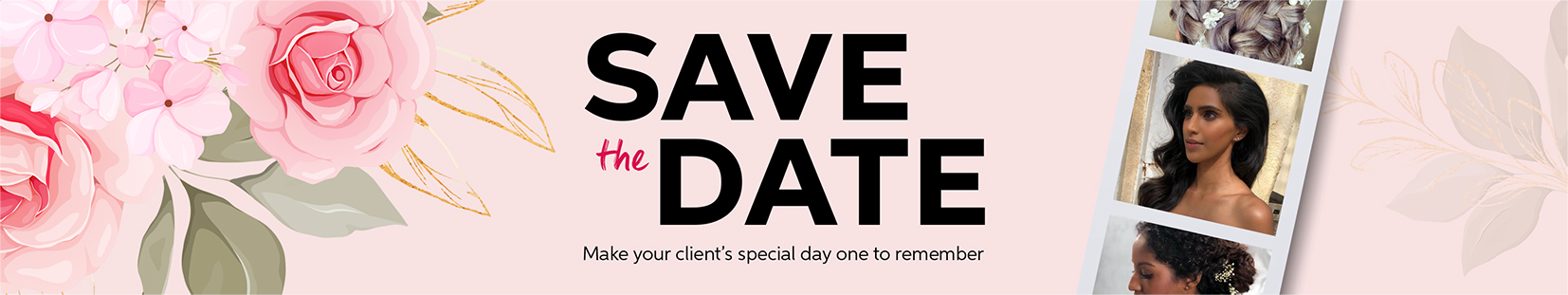 Wedding Hair: Save the Date. Make your client's special day one to remember